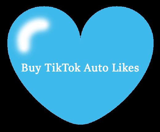 Buy TikTok Auto Likes